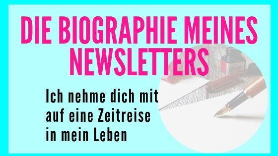 Die Biographie meines Newsletters