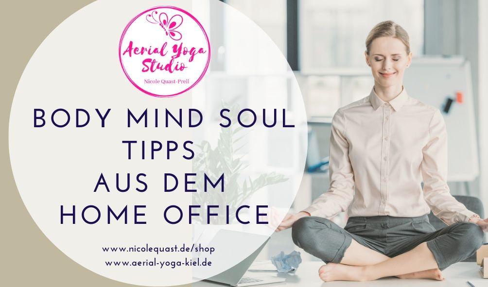 Body Mind Soul Tipps aus dem Home Office